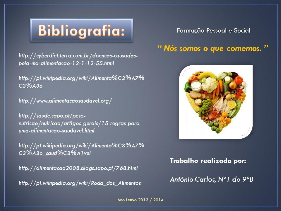 """Trabalho realizado por: António Carlos, Nº1 do 9ªB """" Nós somos o que comemos. """" http://cyberdiet.terra.com.br/doencas-causadas- pela-ma-alimentacao-12"""