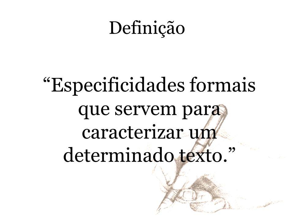 """Definição """"Especificidades formais que servem para caracterizar um determinado texto."""""""