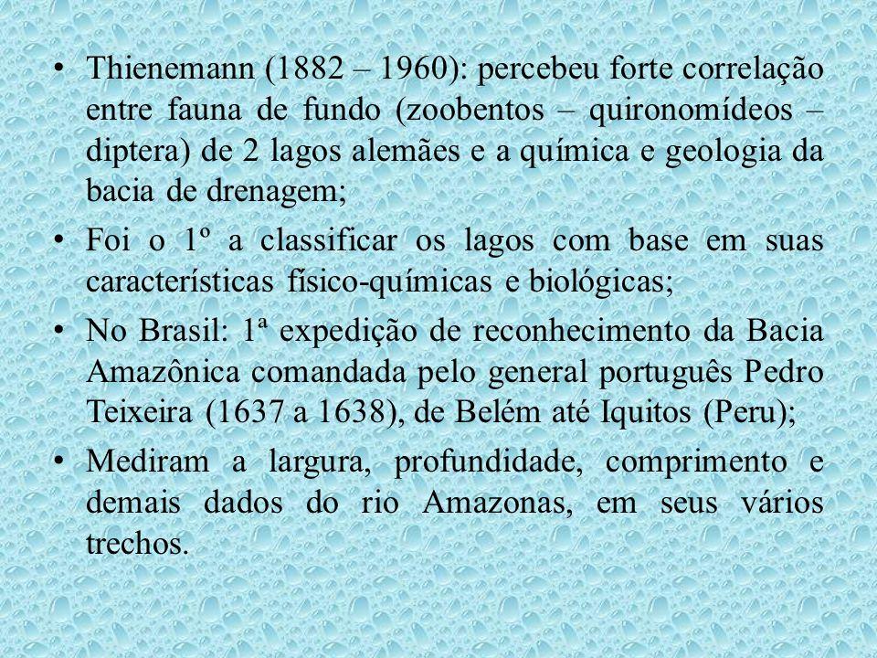 • Thienemann (1882 – 1960): percebeu forte correlação entre fauna de fundo (zoobentos – quironomídeos – diptera) de 2 lagos alemães e a química e geol