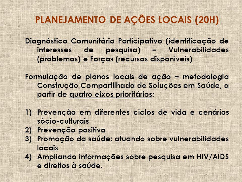 6. Co-infecções: aspectos importantes, prevenção e direitos básicos. 7. Vivendo com HIV/AIDS em diferentes ciclos de vida 8. Paradigmas da prevenção: