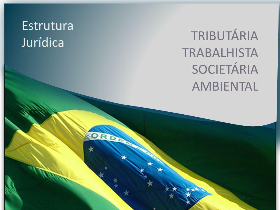 TRIBUTÁRIA TRABALHISTA SOCIETÁRIA AMBIENTAL Estrutura Jurídica