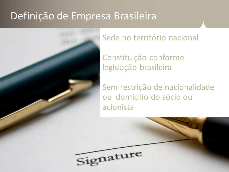 Definição de Empresa Brasileira Sede no território nacional Constituição conforme legislação brasileira Sem restrição de nacionalidade ou domicílio do