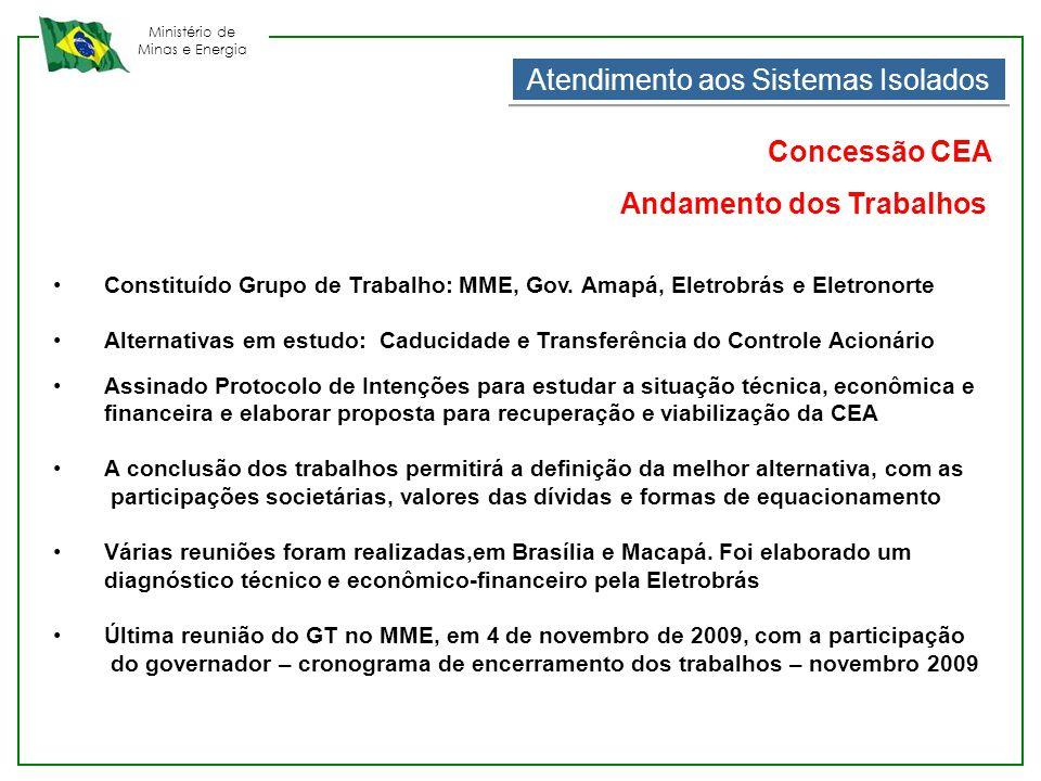 Ministério de Minas e Energia Atendimento aos Sistemas Isolados •Constituído Grupo de Trabalho: MME, Gov. Amapá, Eletrobrás e Eletronorte •Alternativa