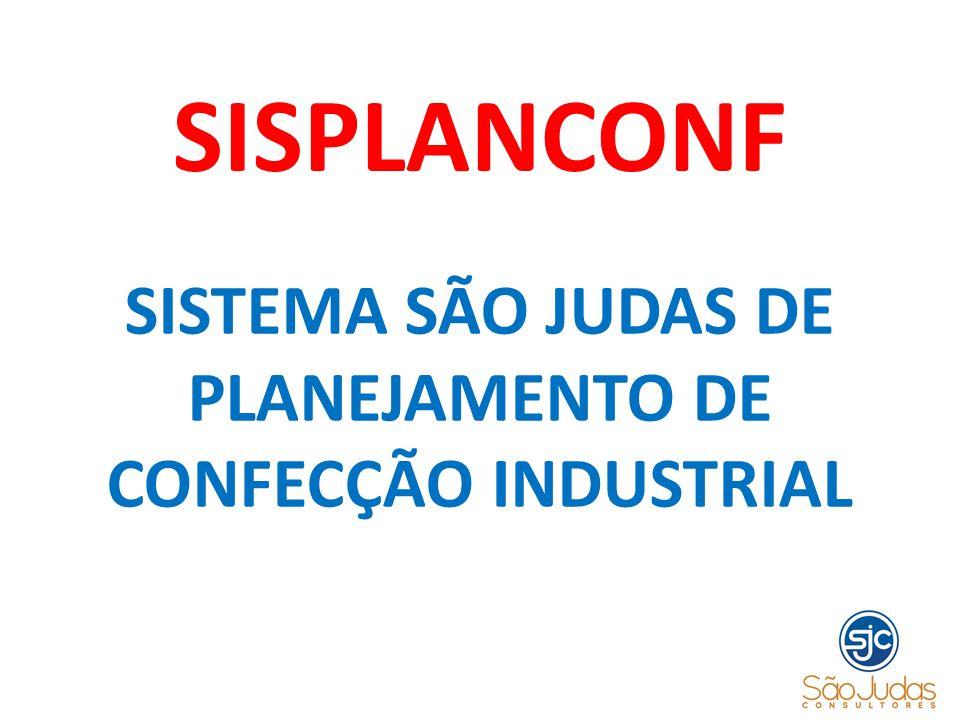 SISPLANCONF SISTEMA SÃO JUDAS DE PLANEJAMENTO DE CONFECÇÃO INDUSTRIAL