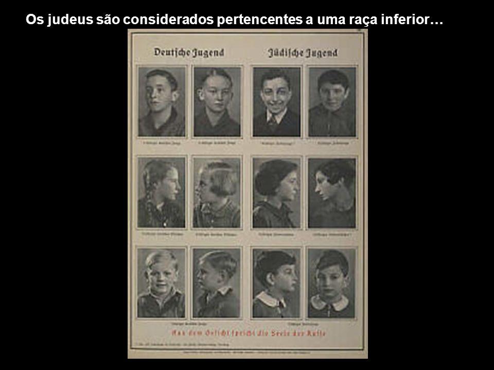Os judeus são considerados pertencentes a uma raça inferior…