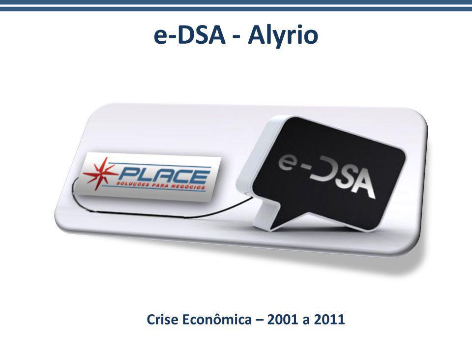 e-DSA - Alyrio Crise Econômica – 2001 a 2011