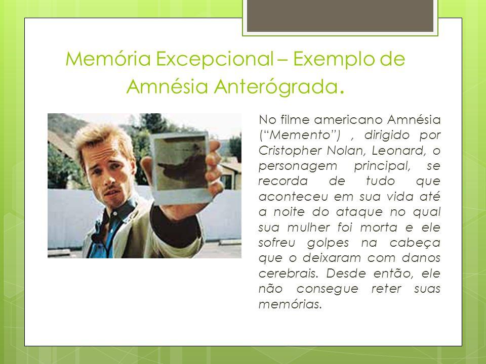 """Memória Excepcional – Exemplo de Amnésia Anterógrada. No filme americano Amnésia (""""Memento""""), dirigido por Cristopher Nolan, Leonard, o personagem pri"""