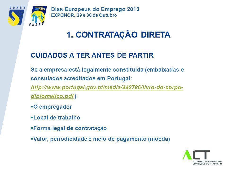 1. CONTRATAÇÃO DIRETA CUIDADOS A TER ANTES DE PARTIR Se a empresa está legalmente constituída (embaixadas e consulados acreditados em Portugal: http:/