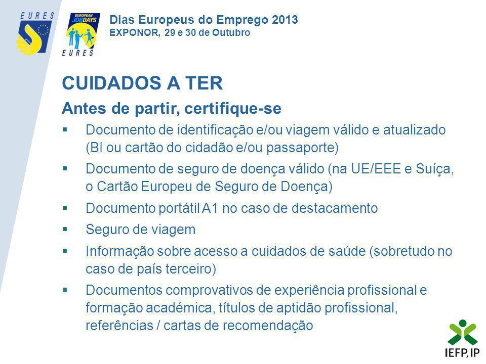 CUIDADOS A TER Antes de partir, certifique-se  Documento de identificação e/ou viagem válido e atualizado (BI ou cartão do cidadão e/ou passaporte) 