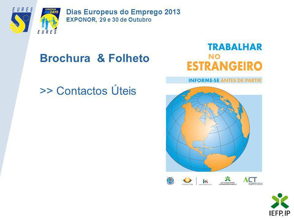 Brochura & Folheto >> Contactos Úteis Dias Europeus do Emprego 2013 EXPONOR, 29 e 30 de Outubro