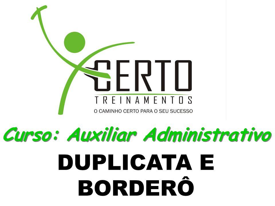 DUPLICATA E BORDERÔ Curso: Auxiliar Administrativo