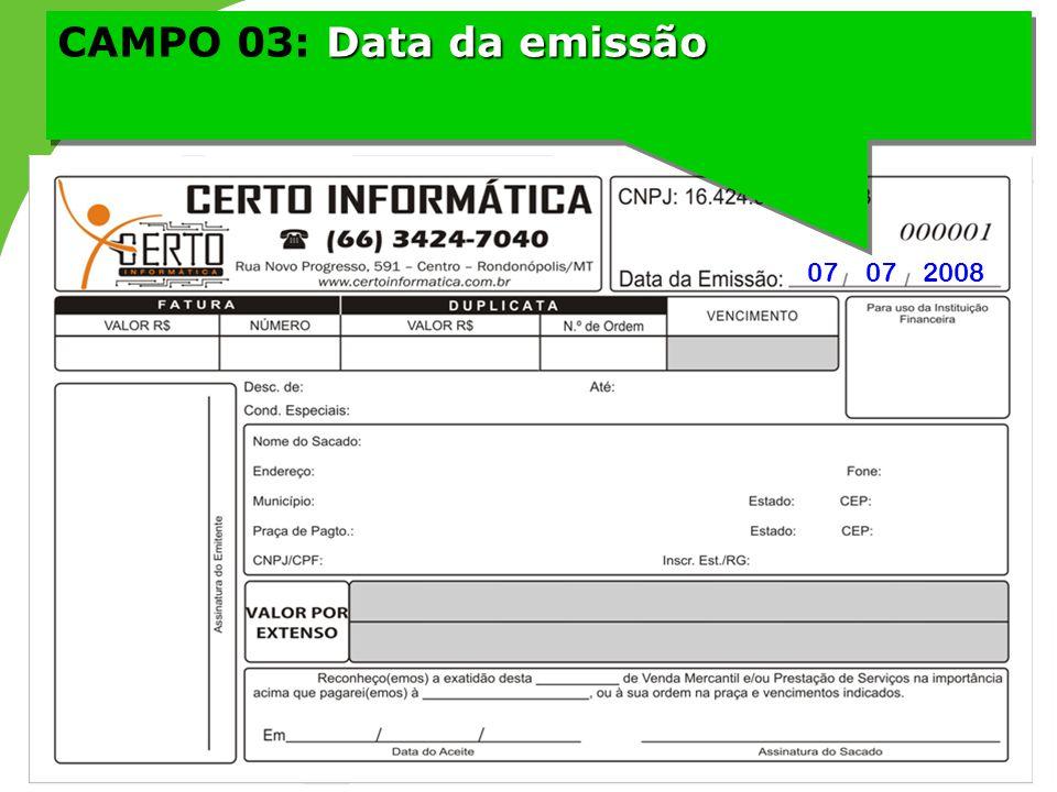 Data da emissão CAMPO 03: Data da emissão 07 07 2008