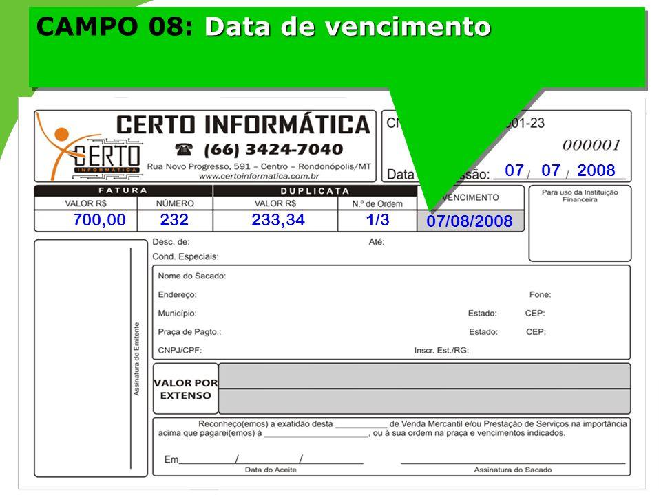 Data de vencimento CAMPO 08: Data de vencimento 07 07 2008 700,00232233,341/3 07/08/2008