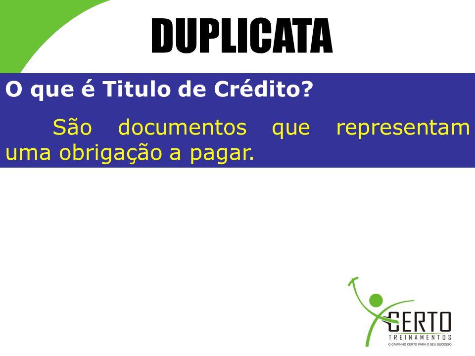 O que é Titulo de Crédito? São documentos que representam uma obrigação a pagar.