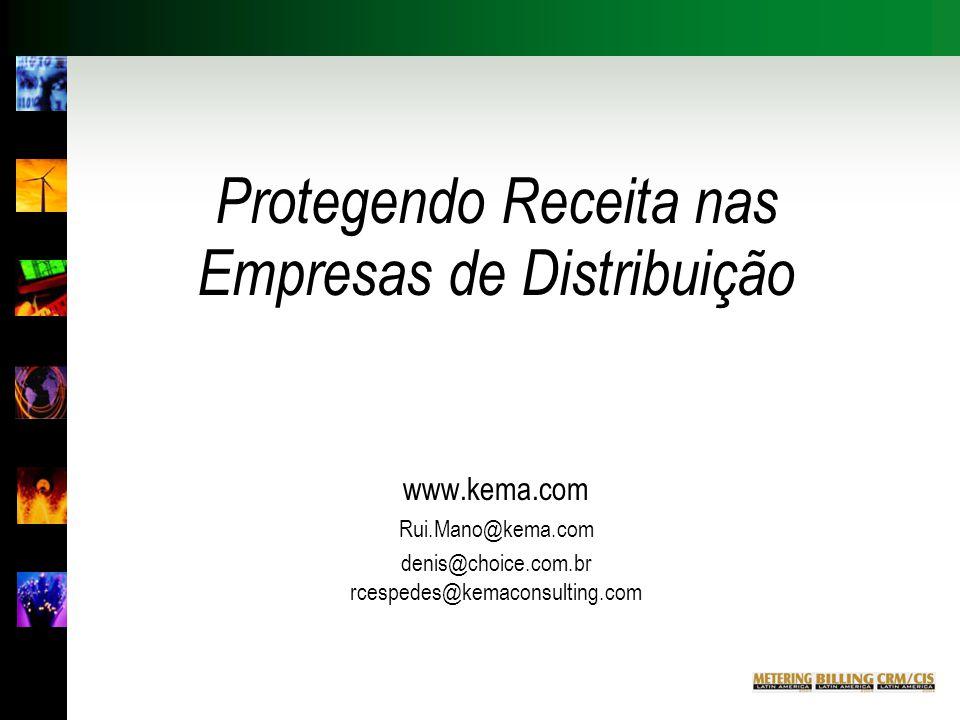 Protegendo Receita nas Empresas de Distribuição www.kema.com Rui.Mano@kema.com denis@choice.com.br rcespedes@kemaconsulting.com