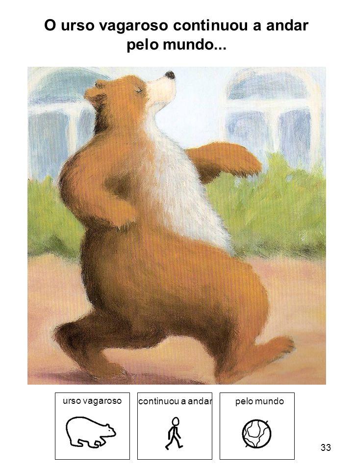 O urso vagaroso continuou a andar pelo mundo... urso vagaroso continuou a andarpelo mundo 33