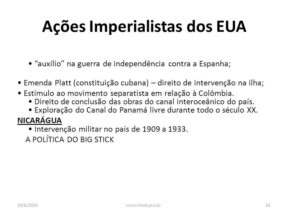 """Ações Imperialistas dos EUA CUBA (1898) • """"auxílio"""" na guerra de independência contra a Espanha;nexação das Filipinas e Porto Rico • Emenda Platt (con"""