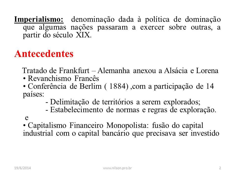 Imperialismo: denominação dada à política de dominação que algumas nações passaram a exercer sobre outras, a partir do século XIX. Antecedentes U Trat