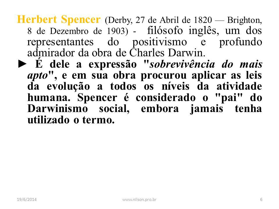 Herbert Spencer (Derby, 27 de Abril de 1820 — Brighton, 8 de Dezembro de 1903) - filósofo inglês, um dos representantes do positivismo e profundo admi