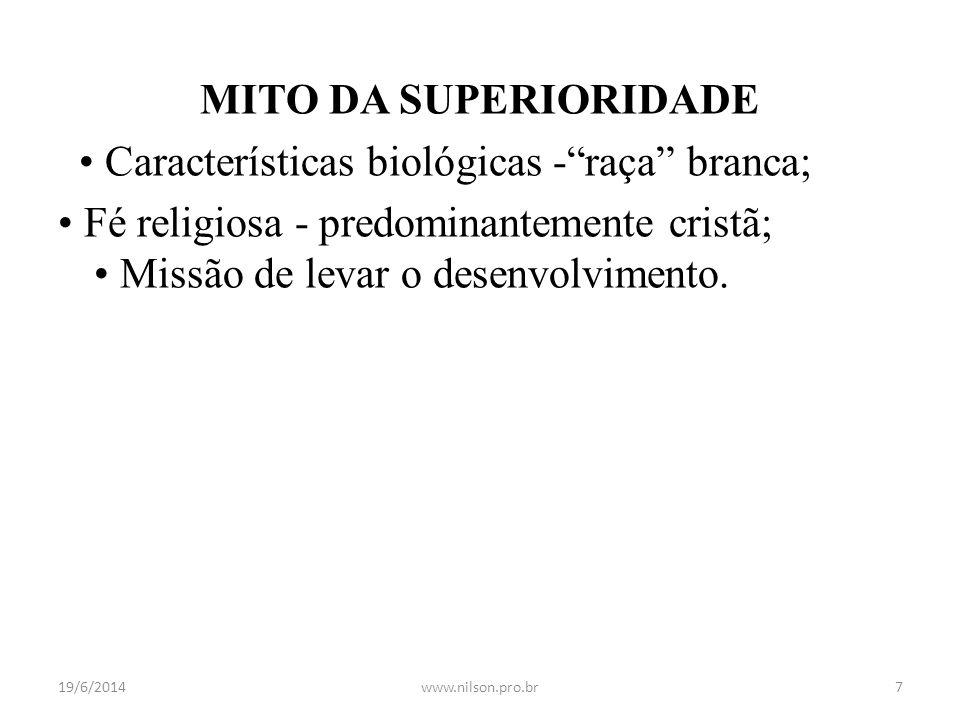 """MITO DA SUPERIORIDADE • Características biológicas -""""raça"""" branca; • Fé religiosa - predominantemente cristã; • Missão de levar o desenvolvimento. ►Ju"""