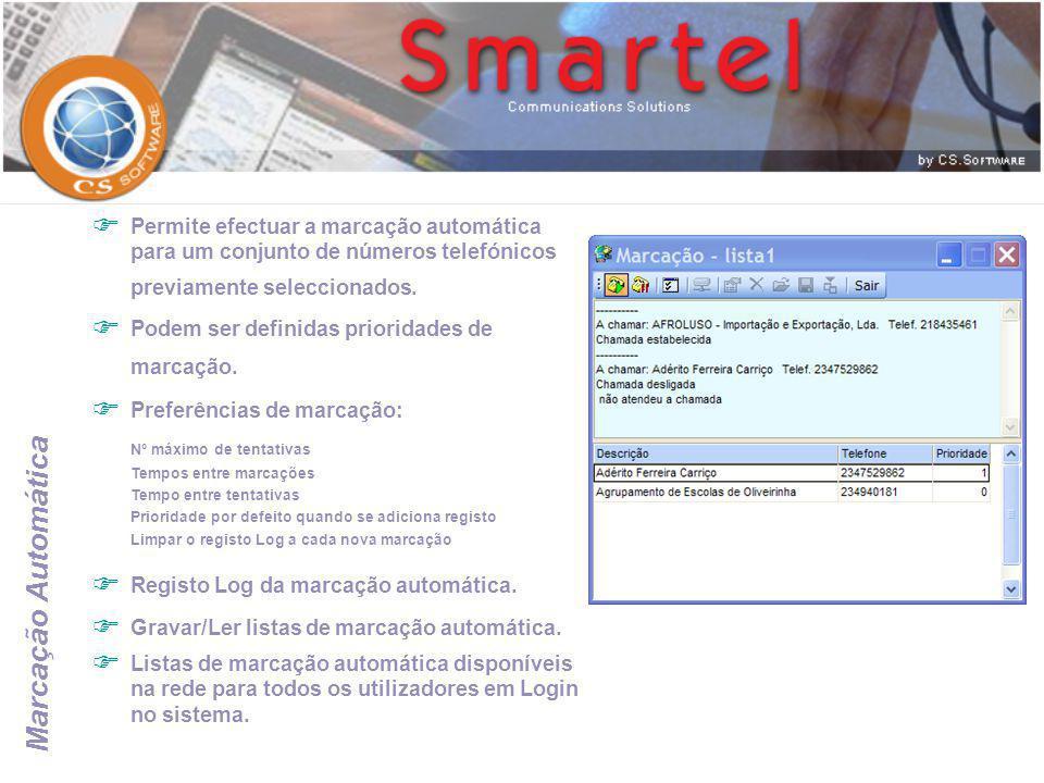 Marcação Automática  Permite efectuar a marcação automática para um conjunto de números telefónicos previamente seleccionados.  Podem ser definidas
