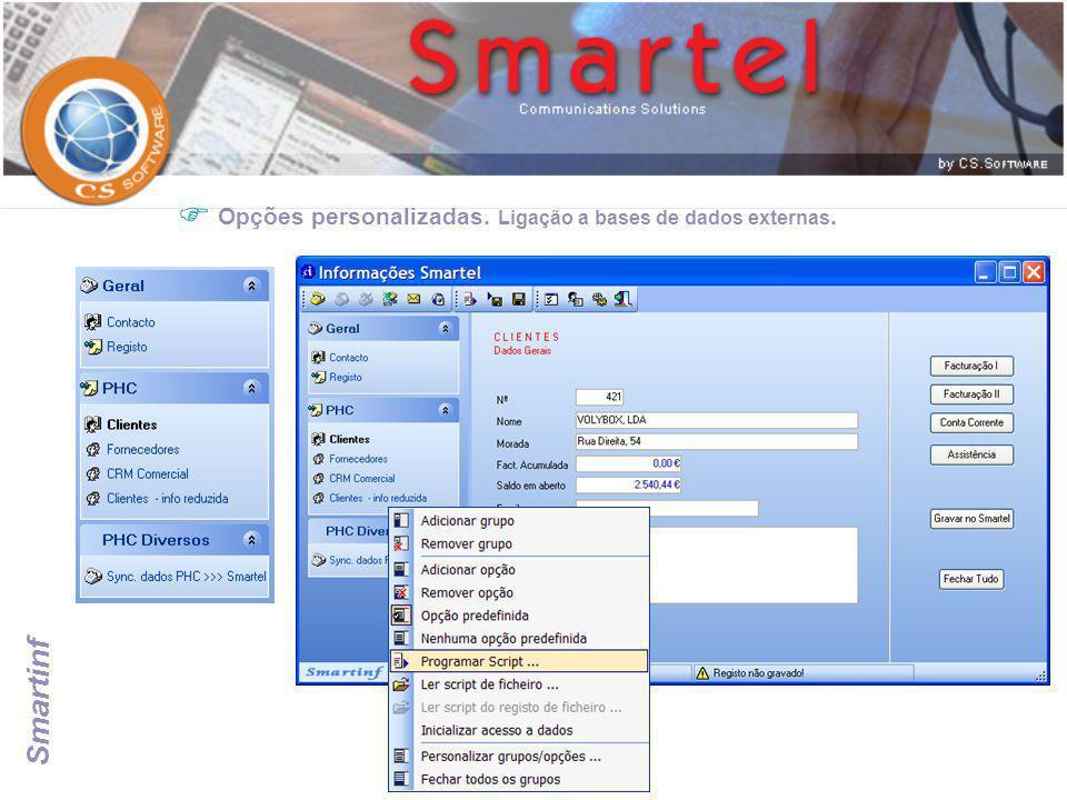  Opções personalizadas. Ligação a bases de dados externas. Smartinf