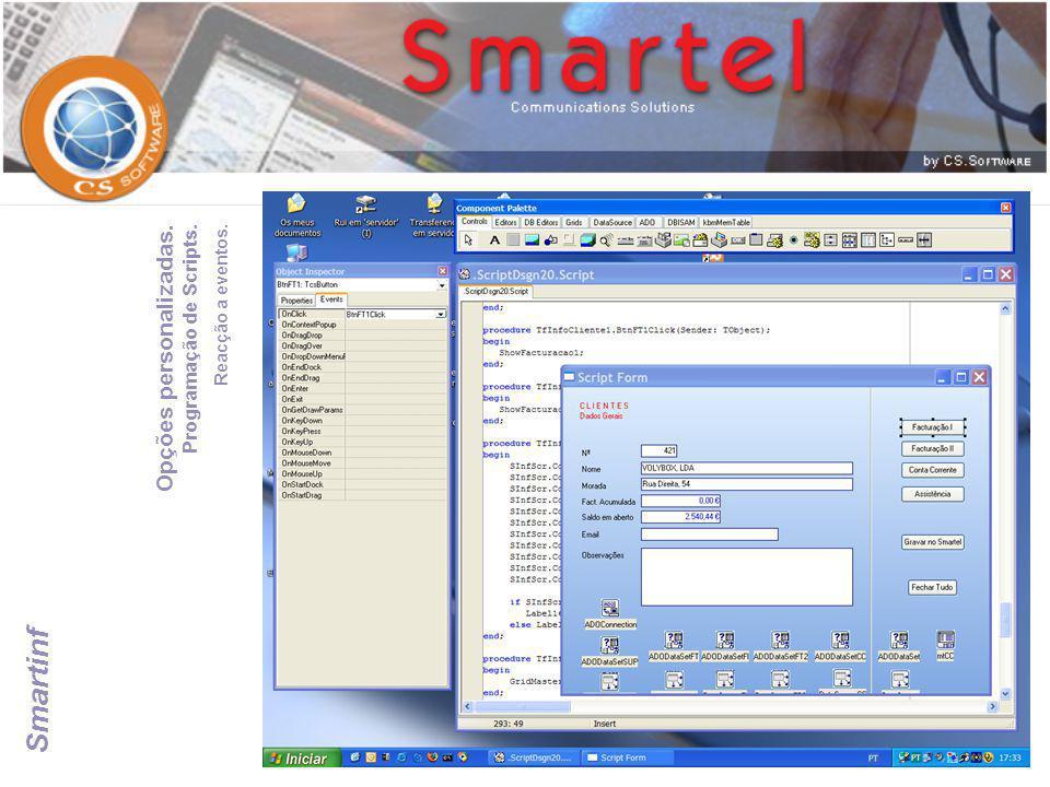 Opções personalizadas. Programação de Scripts. Reacção a eventos. Smartinf