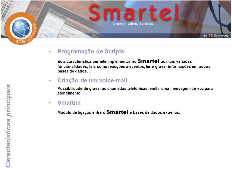 •Programação de Scripts Smartel Esta característica permite implementar no Smartel as mais variadas funcionalidades, tais como reacções a eventos, ler