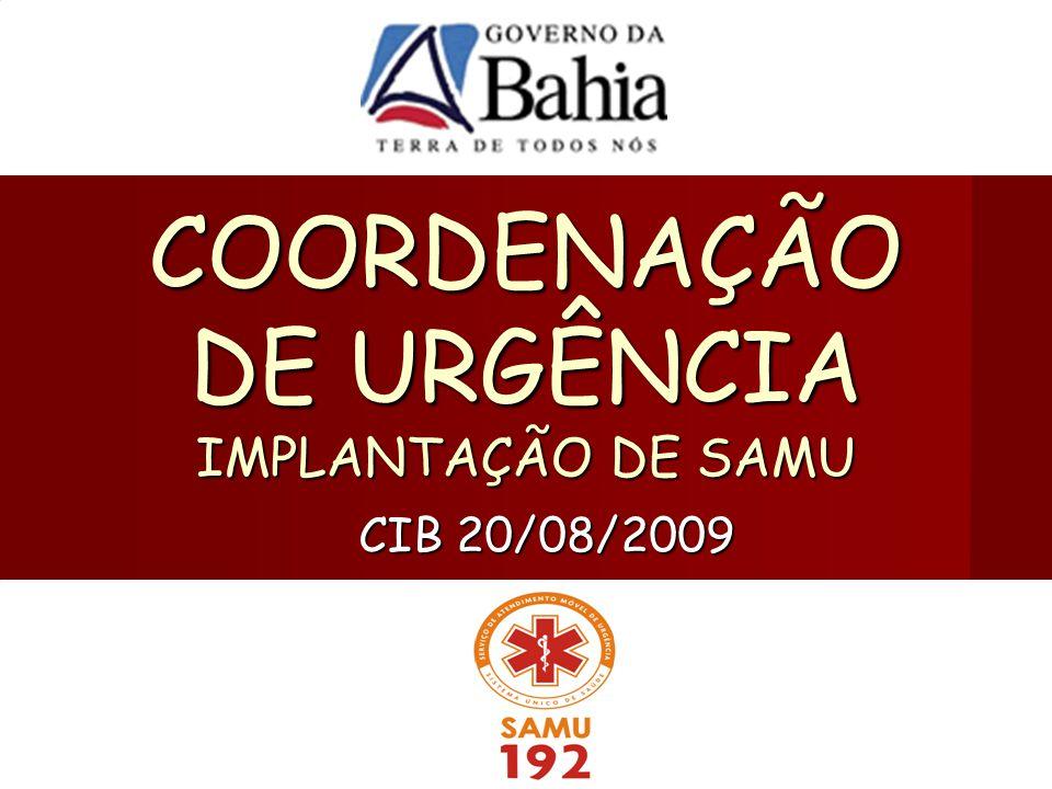 COORDENAÇÃO DE URGÊNCIA IMPLANTAÇÃO DE SAMU CIB 20/08/2009