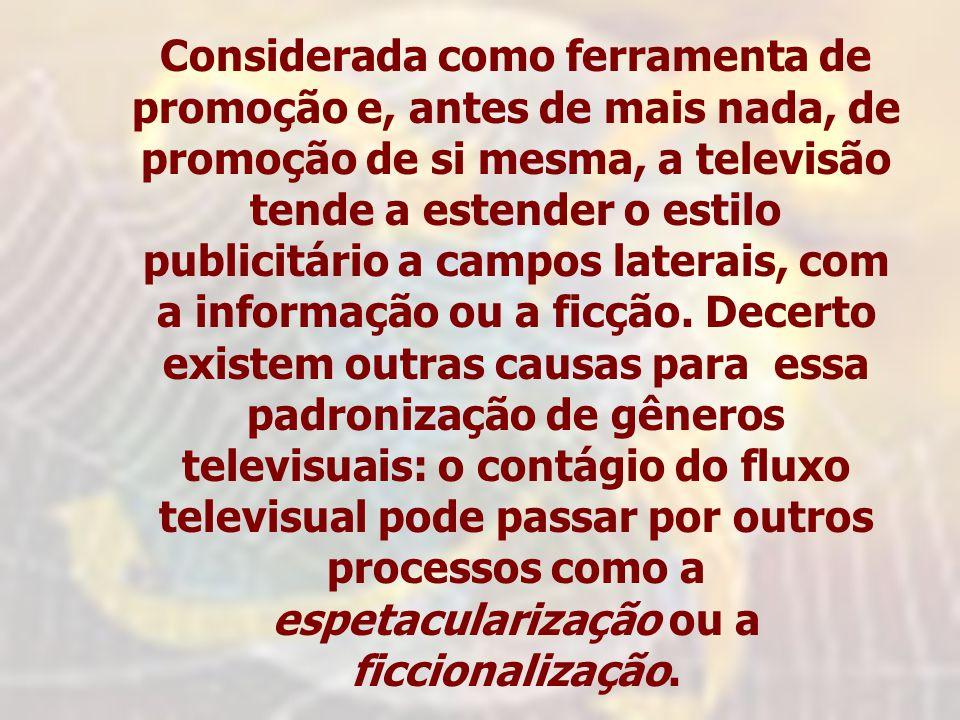 Considerada como ferramenta de promoção e, antes de mais nada, de promoção de si mesma, a televisão tende a estender o estilo publicitário a campos la