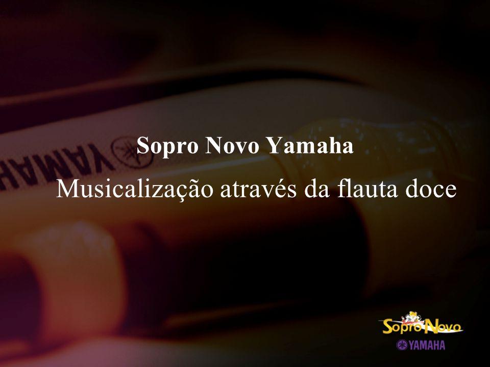 Sopro Novo Yamaha Musicalização através da flauta doce