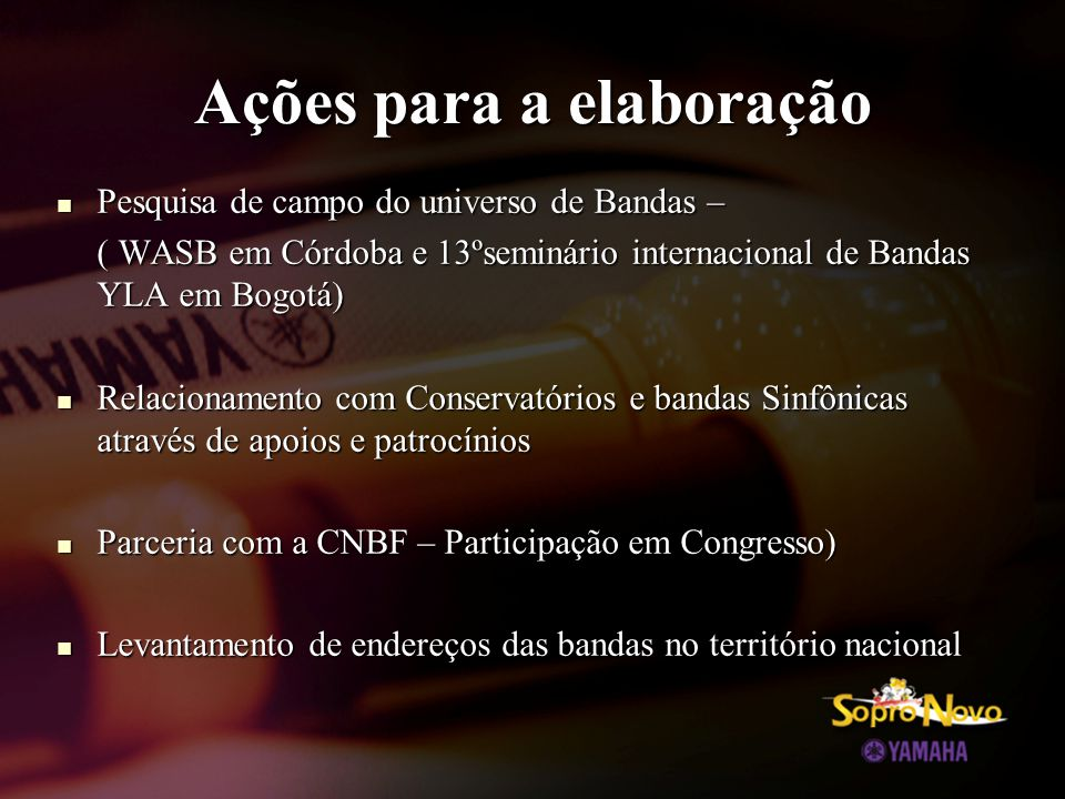 Ações para a elaboração  Pesquisa de campo do universo de Bandas – ( WASB em Córdoba e 13ºseminário internacional de Bandas YLA em Bogotá)  Relacion