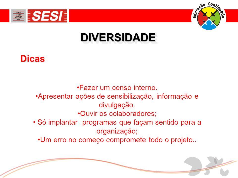 DIVERSIDADEDIVERSIDADE •Fazer um censo interno.