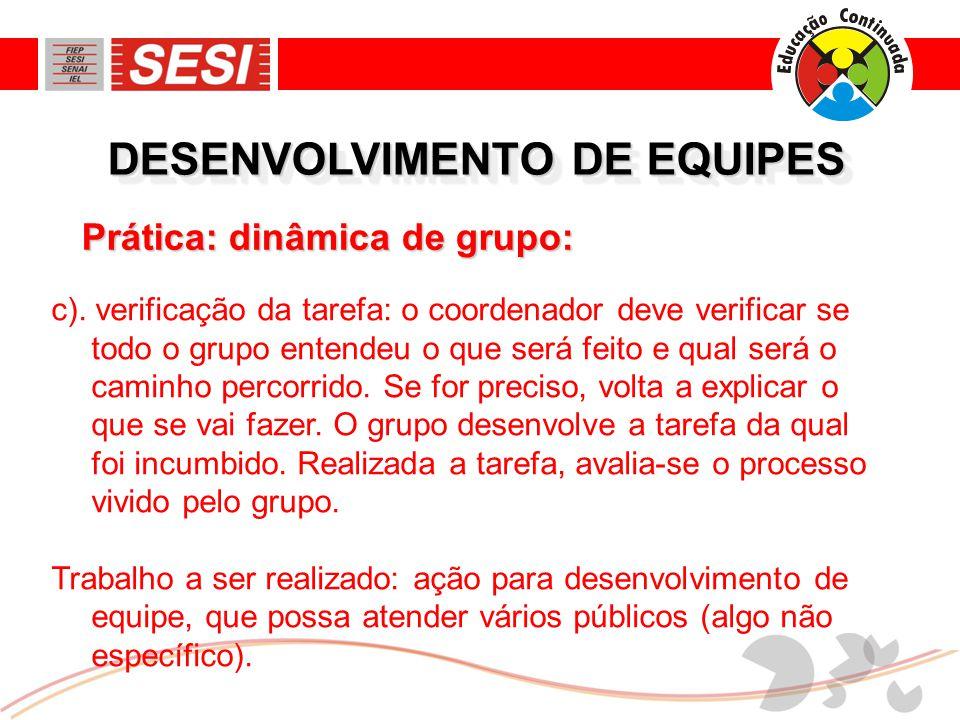 DESENVOLVIMENTO DE EQUIPES c).