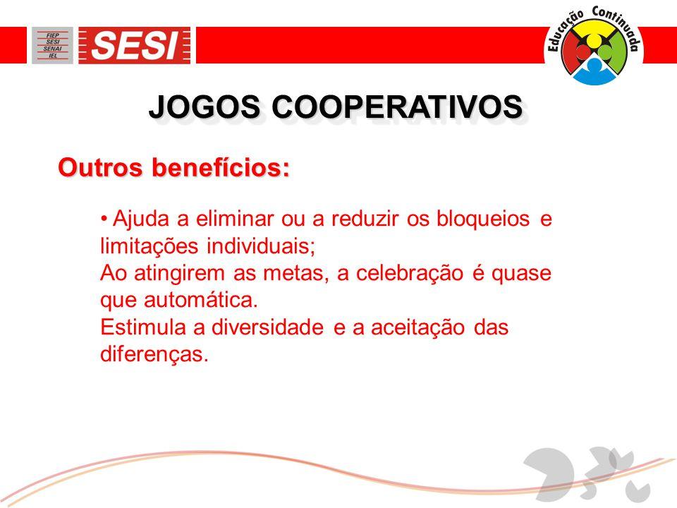 JOGOS COOPERATIVOS • Ajuda a eliminar ou a reduzir os bloqueios e limitações individuais; Ao atingirem as metas, a celebração é quase que automática.