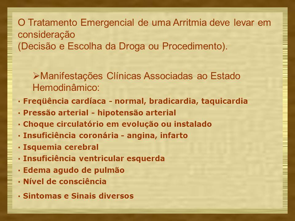 O Tratamento Emergencial de uma Arritmia deve levar em consideração (Decisão e Escolha da Droga ou Procedimento).