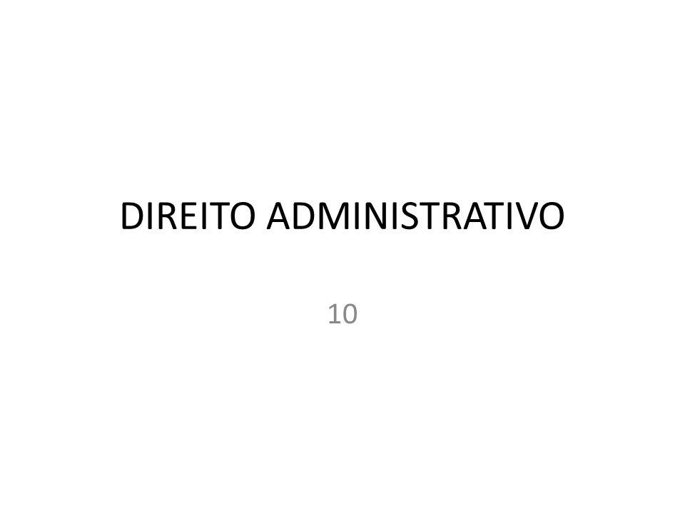 DIREITO ADMINISTRATIVO 10
