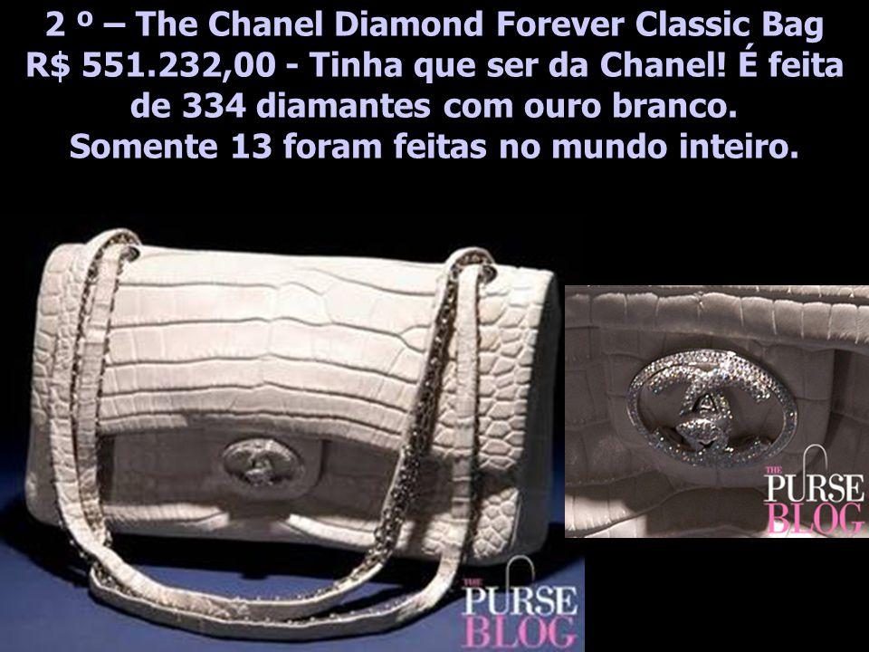 2 º – The Chanel Diamond Forever Classic Bag R$ 551.232,00 - Tinha que ser da Chanel.