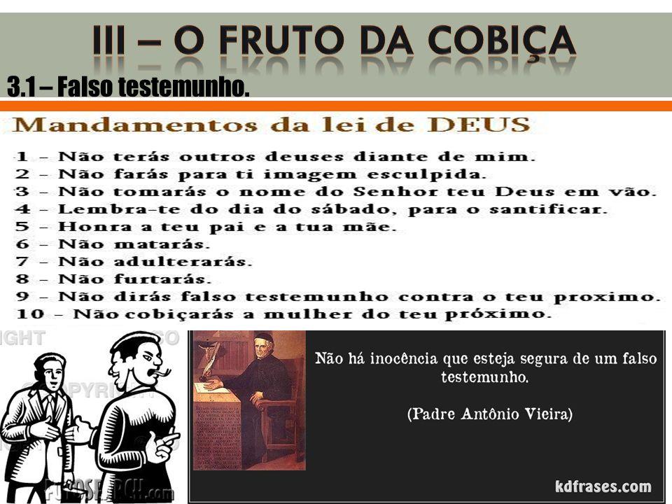 3.1 – Falso testemunho.