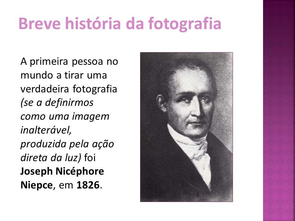 Breve história da fotografia No entanto, a fotografia não foi descoberta de um único homem.