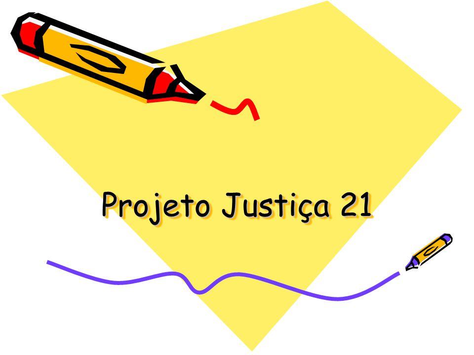 Projeto Justiça 21