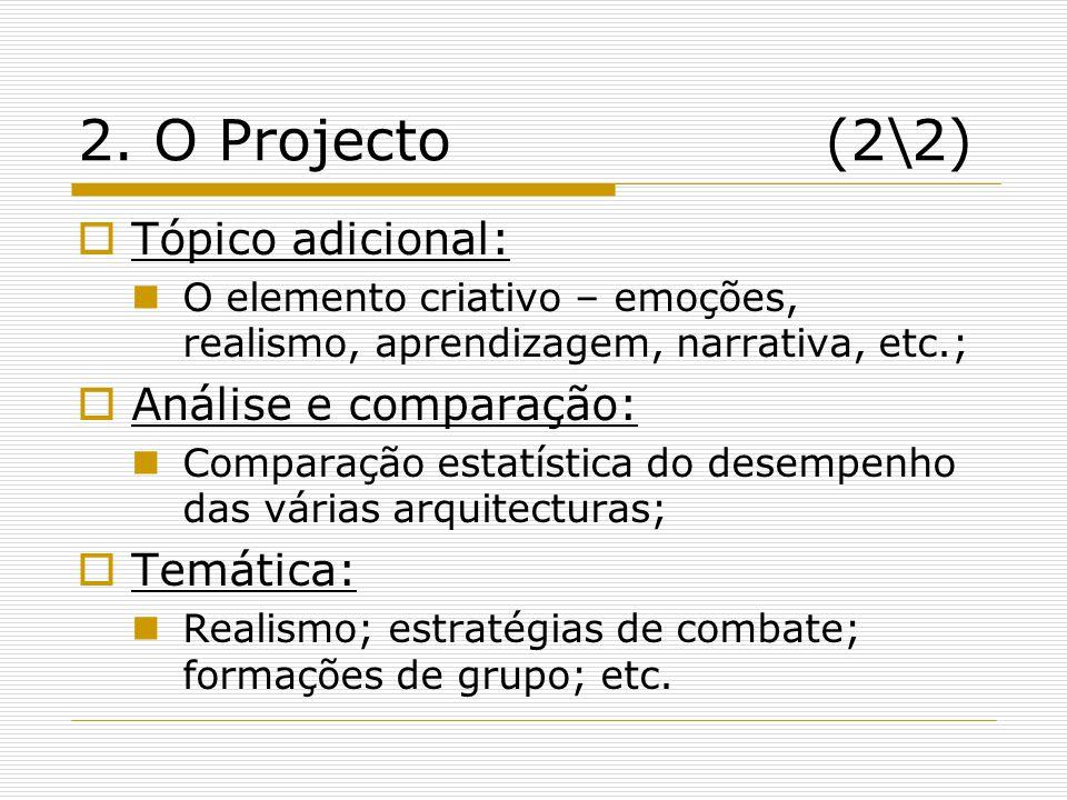 2. O Projecto(2\2)  Tópico adicional:  O elemento criativo – emoções, realismo, aprendizagem, narrativa, etc.;  Análise e comparação:  Comparação