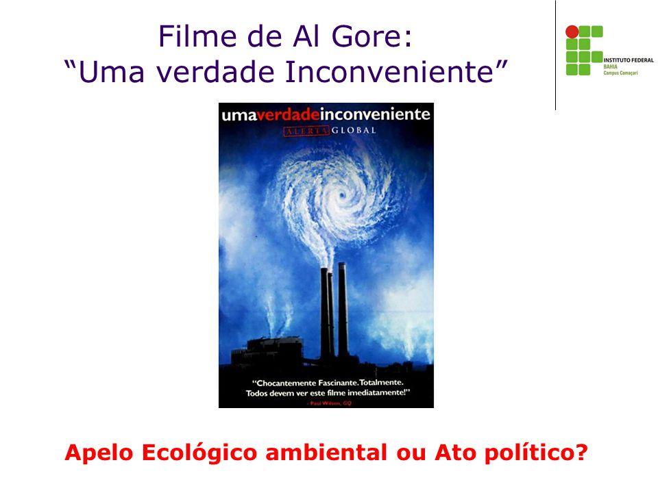 Filme de Al Gore: Uma verdade Inconveniente Apelo Ecológico ambiental ou Ato político?