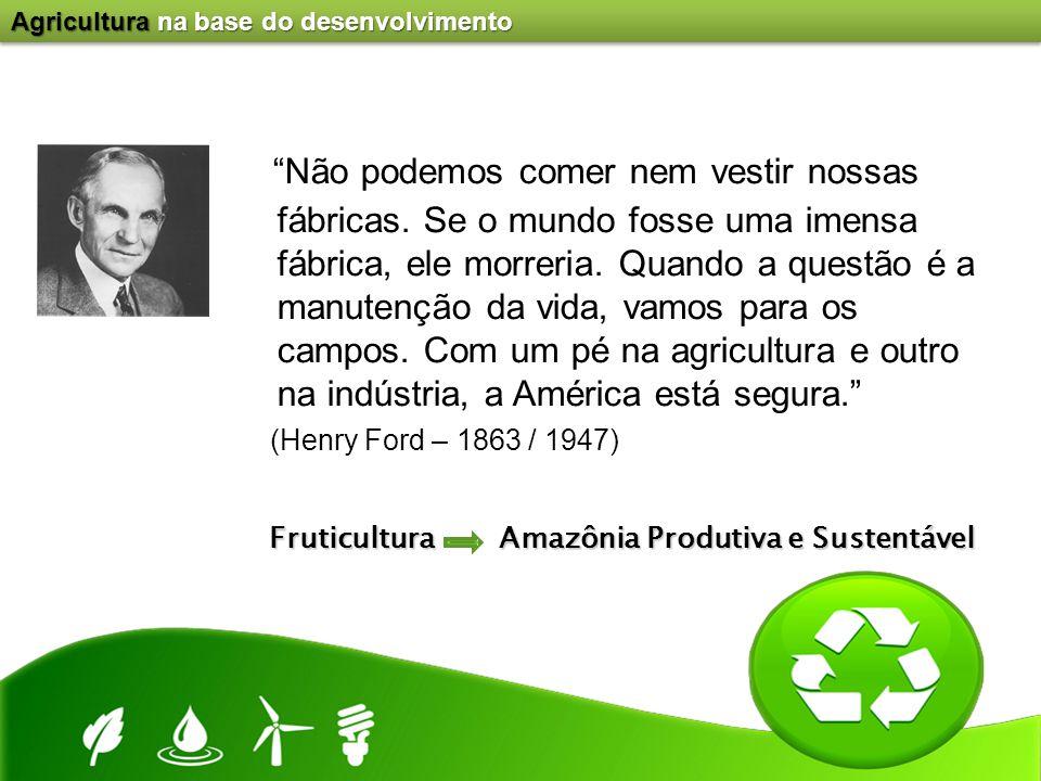"""""""Não podemos comer nem vestir nossas fábricas. Se o mundo fosse uma imensa fábrica, ele morreria. Quando a questão é a manutenção da vida, vamos para"""