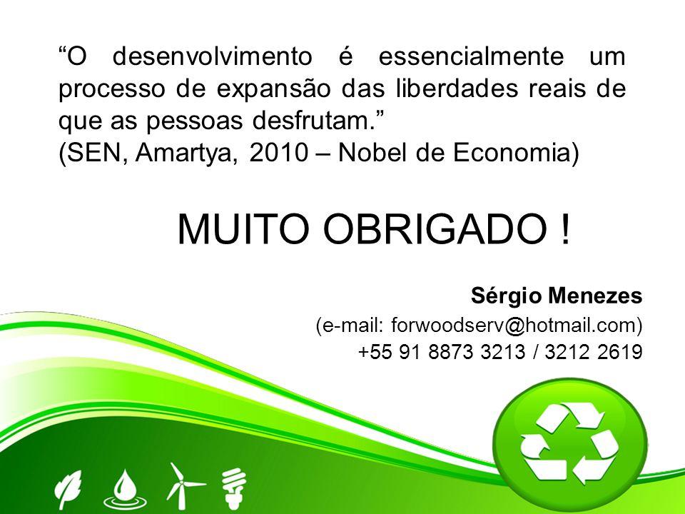 """""""O desenvolvimento é essencialmente um processo de expansão das liberdades reais de que as pessoas desfrutam."""" (SEN, Amartya, 2010 – Nobel de Economia"""
