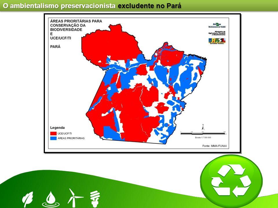 O ambientalismo preservacionista excludente no Pará