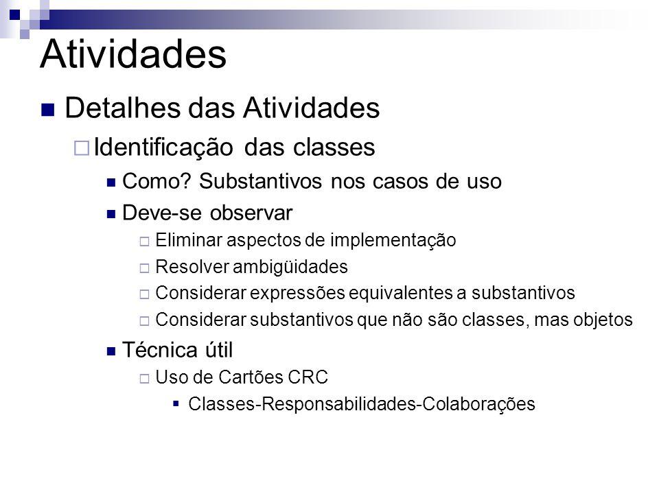  Detalhes das Atividades  Identificação das classes  Como.