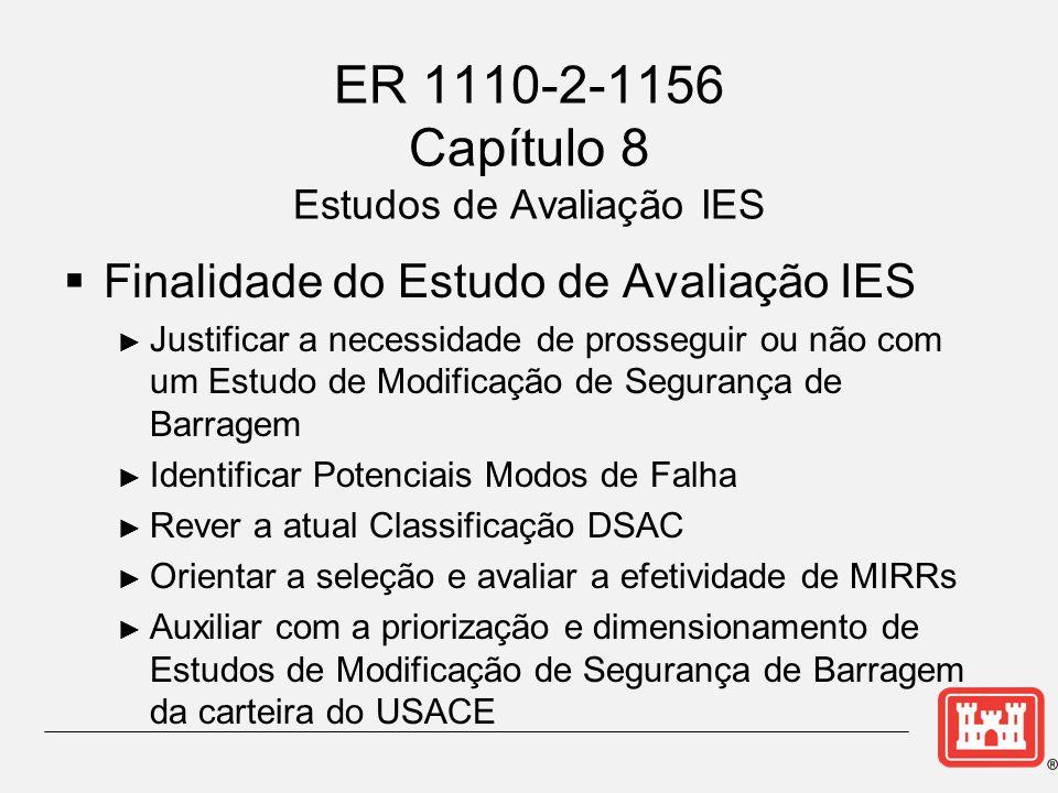 Aprovação Conjunta do Relatório IES ER 1110-2-1156 Estudos Avaliativos IES •O DSO do distrito, MSC DSO e o presidente do DSOG assinam o memorando conjunto, recomendando a aprovação do IES.