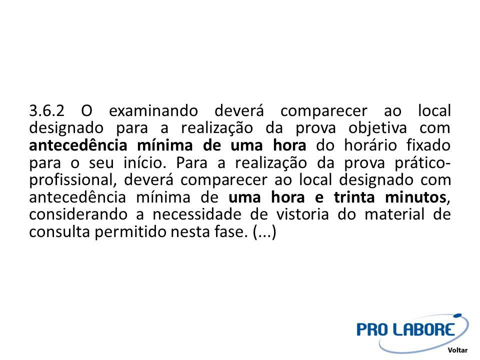 3.6.14 Não será permitida, durante a realização das provas (objetiva e prático- profissional), a comunicação entre os examinandos.