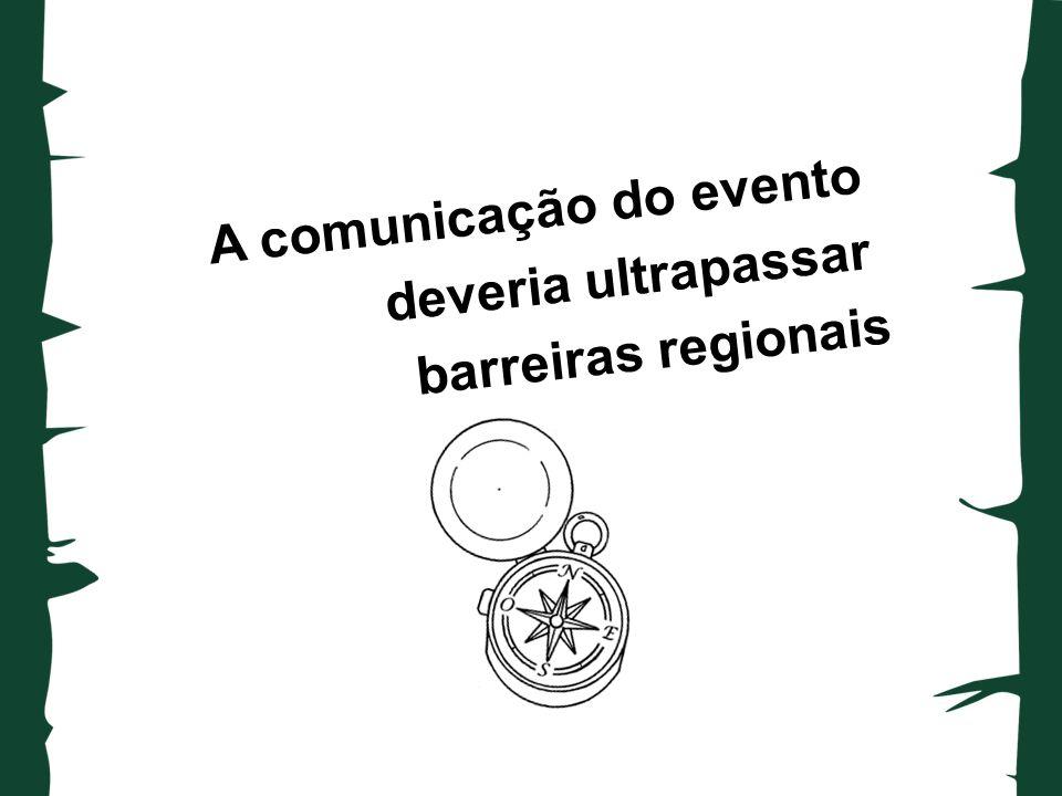 A comunicação do evento deveria ultrapassar barreiras regionais
